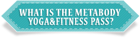 Metabody Yoga&Fitness Pass