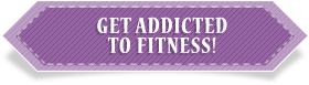 Get addicted to fitness